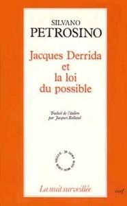 JACQUES DERRIDA ET LA LOI DU POSSIBLE