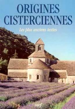 ORIGINES CISTERCIENNES. LES PLUS ANCIENS TEXTES