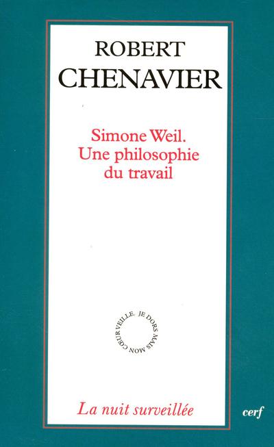 SIMONE WEIL. UNE PHILOSOPHIE DU TRAVAIL