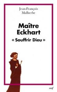 MAITRE ECKHART. SOUFFRIR DIEU