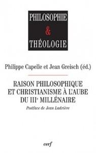 RAISON PHILOSOPHIQUE ET CHRISTIANISME A L AUBE DU 3E MILLENAIRE