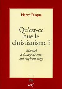 QU EST CE QUE LE CHRISTIANISME LECONS A L USAGE DE CEUX QUI RESPIRENT LARGE