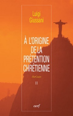 A L'ORIGINE DE LA PRETENTION CHRETIENNE