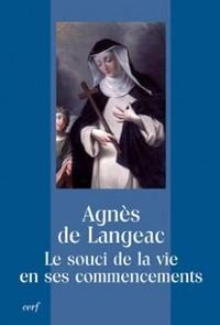 AGNES DE LANGEAC. LE SOUCI DE LA VIE EN SES COMMENCEMENTS