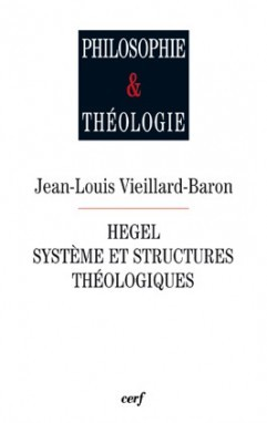 HEGEL  SYSTEME ET STRUCTURES THEOLOGIQUES