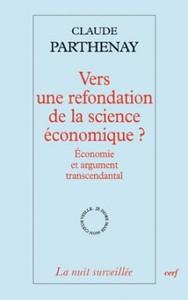 VERS UNE REFONDATION DE LA SCIENCE ECONOMIQUE ?