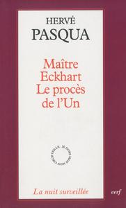 MAITRE ECKHART LE PROCES DE L'UN