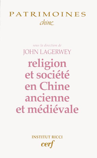 RELIGION ET SOCIETE EN CHINE ANCIENNE ET MEDIEVALE