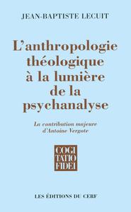 L ANTHROPOLOGIE THEOLOGIQUE A LA LUMIERE DE LA PSYCHANALYSE