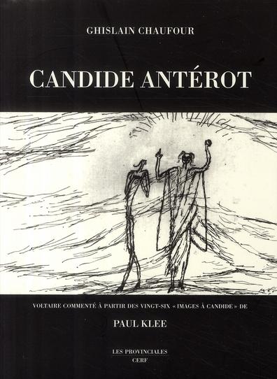 CANDIDE ANTEROT. VOLTAIRE COMMENTE A PARTIR DE 26 ILLUSTR. DE PAUL KLEE POUR CANDID