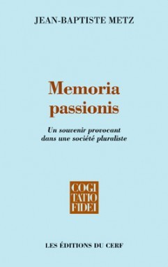 MEMORIA PASSIONIS - UN SOUVENIR PROVOCANT DANS UNE SOCIETE PLURALISTE