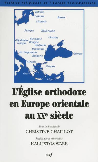 L'EGLISE ORTHODOXE EN EUROPE ORIENTALE AU XXE SIECLE