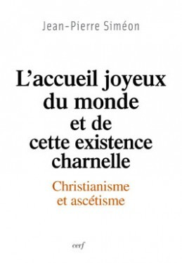 L ACCUEIL JOYEUX DU MONDE ET DE CETTE EXISTENCE CHARNELLE