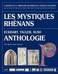 ANTHOLOGIE DE SMYSTIQUES RHENANS - ECKHART TAULER SUSO - L'APOGEE DE LA MYSTIQUE 1