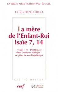 LA MERE DE L'ENFANT-ROI - ISAIE 7, 14