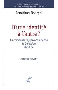 D'UNE IDENTITE A L'AUTRE. LA COMMUNAUTE JUDEO-CHRETIENNE DE JERUSALEM (66-135)