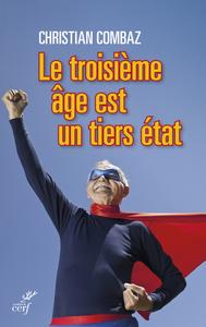 LE TROISIEME AGE EST UN TIERS-ETAT