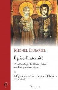 EGLISE - FRATERNITE, TOME 2 - L'ECCLESIOLOGIE DU CHRIST-FRERE AUX HUIT PREMIERS SIECLES - VOL2