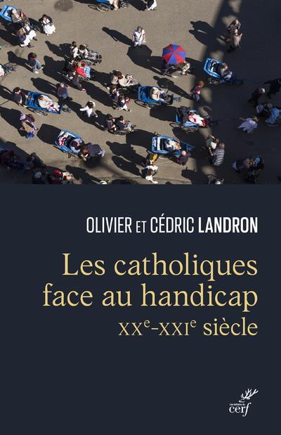 LES CATHOLIQUES FACE AU HANDICAP