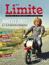 LIMITE.REVUE D'ECOLOGIE INTEGRALE, 3. ARRETEZ TOUT !