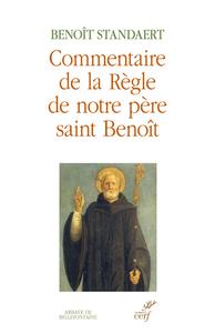 COMMENTAIRE DE LA REGLE DE NOTRE PERE SAINT BENOIT