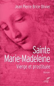SAINTE MARIE MADELEINE. VIERGE ET PROSTITUEE