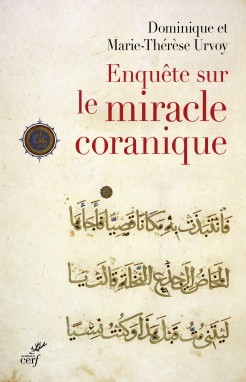 ENQUETE SUR LE MIRACLE CORANIQUE