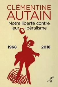 NOTRE LIBERTE CONTRE LEUR LIBERALISME 1968 2018