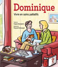 DOMINIQUE (BD) UNE HISTOIRE DE VIE POUR PARLER DES SOINS PALIATIFS