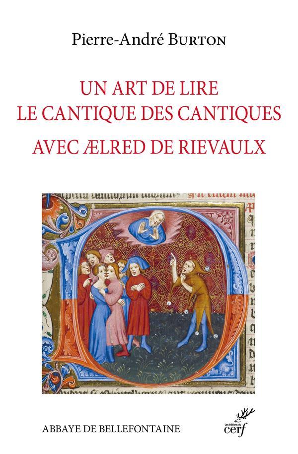 UN ART DE LIRE LE CANTIQUE DES CANTIQUES AVEC AELRED DE RIELVAULX