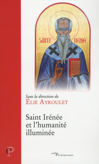 SAINT IRENEE ET L'HUMANITE ILLUMINEE