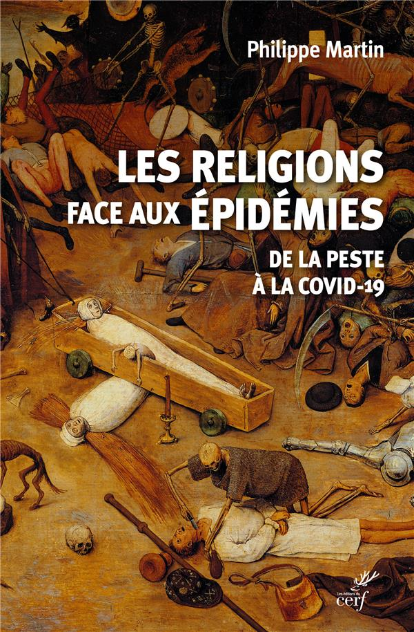 LES RELIGIONS FACE AUX EPIDEMIES - DE LA PESTE A LA COVID-19