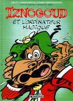 IZNOGOUD T6 IZNOGOUD ET L'ORDINATEUR MAGIQUE