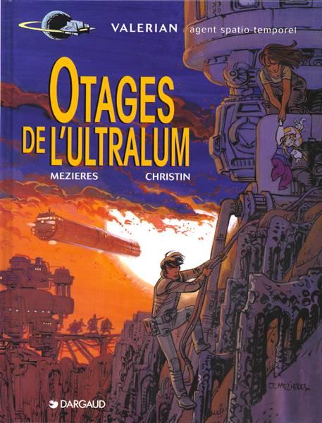VALERIAN - T16 - LES OTAGES DE L'ULTRALUM