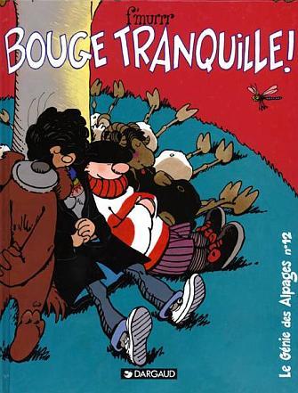 LE GENIE DES ALPAGES - T12 - BOUGE TRANQUILLE