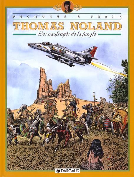 THOMAS NOLAND - T4 - LES NAUFRAGES DE LA JUNGLE