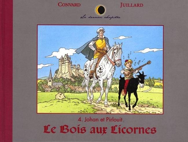LE DERNIER CHAPITRE T4 JOHAN & PIRLOUIT :LE BOIS AUX LICORNES