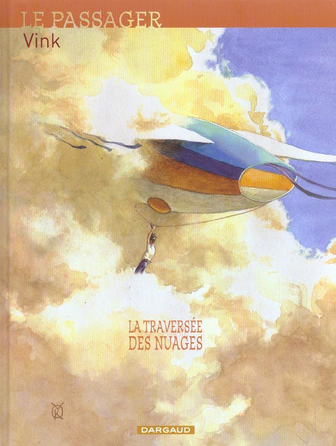 LE PASSAGER - T1 - TRAVERSEE DES NUAGES (LA)