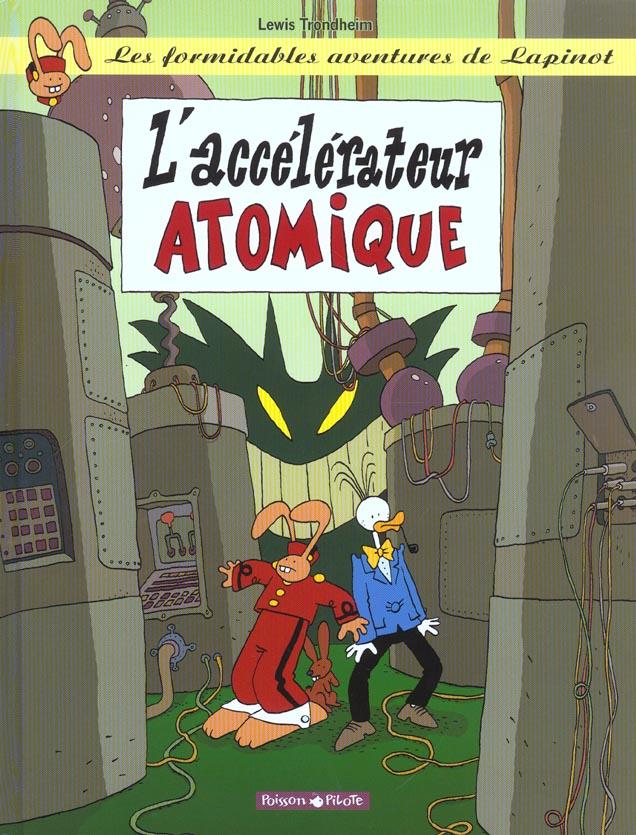L'ACCELERATEUR ATOMIQUE - LAPINOT (LES AVENTURES EXTRAOR - T9