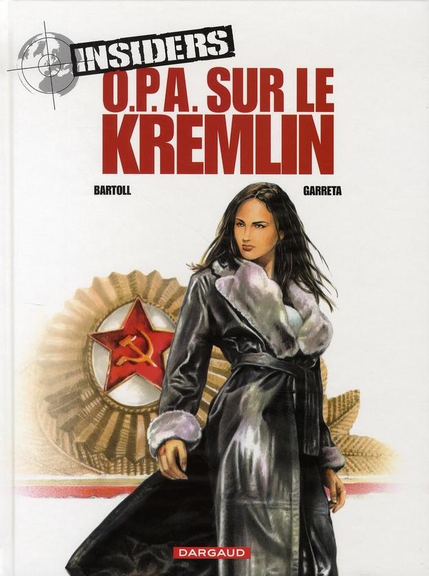 OPA SUR LE KREMLIN - INSIDERS - T5