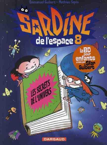 SECRETS DE L'UNIVERS (LES) T8 - SARDINE DE L'ESPACE