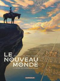 LE NOUVEAU MONDE - T1 - L'EPEE DU CONQUISTADOR