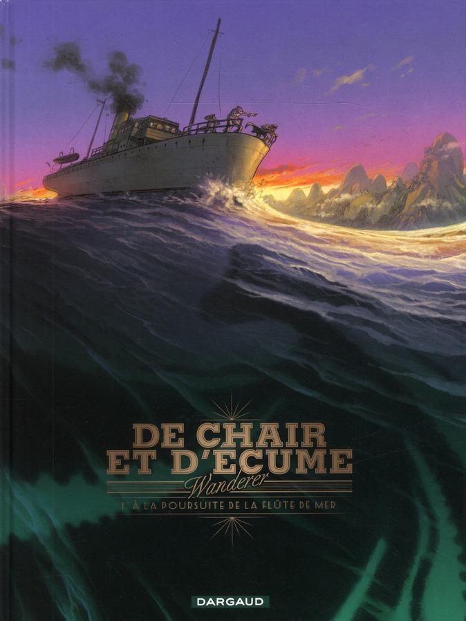 T1 - DE CHAIR ET D'ECUME 1 - A LA POURSUITE DE LA FLUTE DE MER