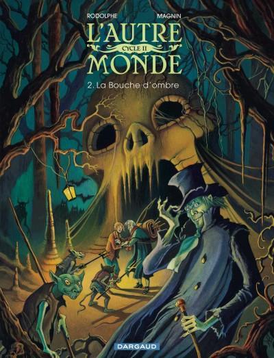 T2 - LA BOUCHE D'OMBRE CYCLE 2 (2/2)L'AUTRE MONDE