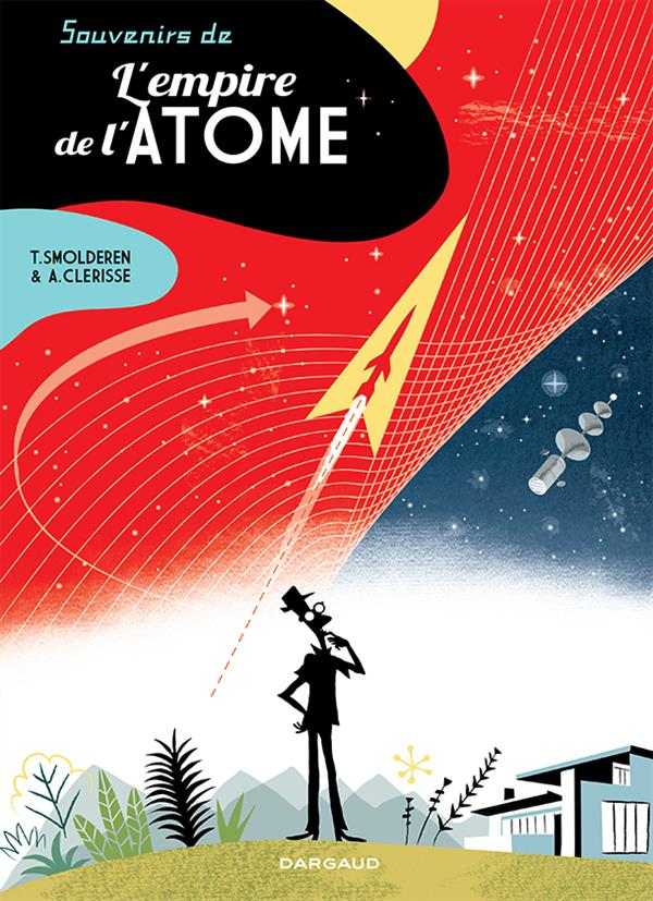SOUVENIRS DE L'EMPIRE DE L'ATOME T1 - SOUVENIRS DE L'EMPIRE L'ATOME