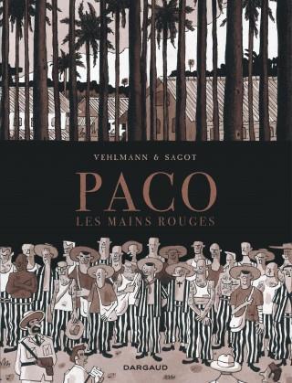 PACO LES MAINS ROUGES - TOME 2 - PACO LES MAIN ROUGES (2/2)