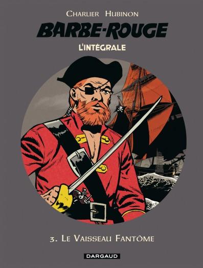 BARBE ROUGE (INTEGRALE) T3 LE VAISSEAU FANTOME T3
