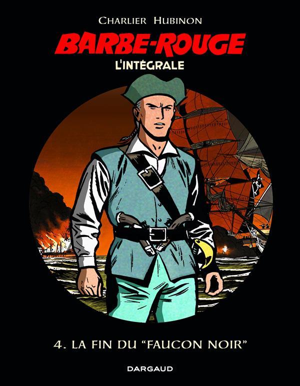 BARBE ROUGE (INTEGRALE) T4 INTEGRALE BARBE T4  LA FIN DU FAUCON NOIR