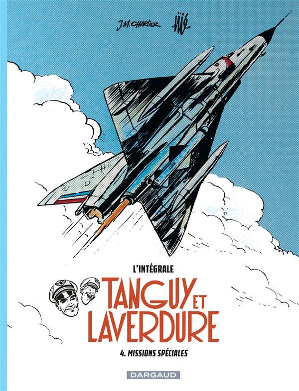 TANGUY ET LAVERDURE (INTEGRALE T4 INTEGRALE TANGUY & LAVERDURE T4 : MISSIONS SPECIALES