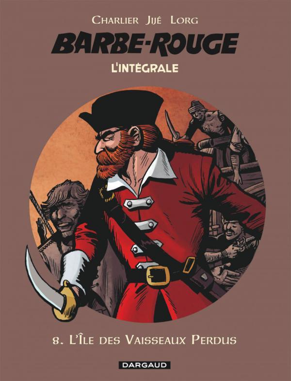 BARBE ROUGE (INTEGRALE) - BARBE-ROUGE - INTEGRALES - TOME 8 - ILE DES VAISSEAUX PERDUS (L')